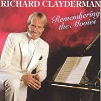 Remembering the Movies by Richard Clayderman