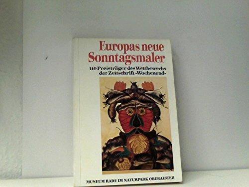Europas neue Sonntagsmaler. 140 Preisträger des Wettbewerbs der Zeitschrift