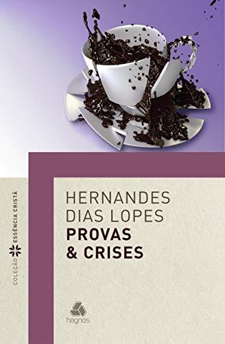 Provas e Crises (Coleção Essência Cristã)