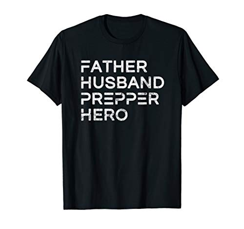 Herren Father Husband Prepper Hero Daddy Father\'s Day Gift T-Shirt