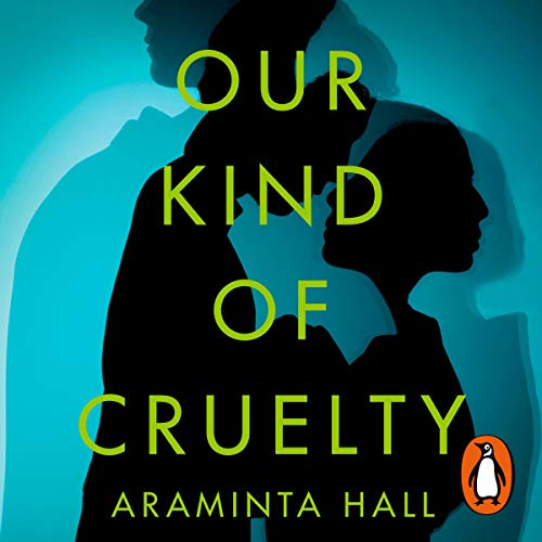 Our Kind of Cruelty                   By:                                                                                                                                 Araminta Hall                               Narrated by:                                                                                                                                 Nick Hendrix,                                                                                        Eleanor Matsuura                      Length: 8 hrs and 8 mins     2 ratings     Overall 3.5