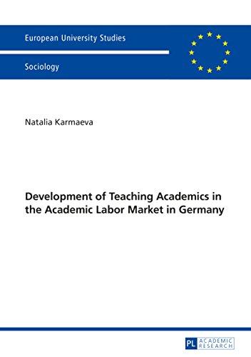 Development of Teaching Academics in the Academic Labor Market in Germany (Europäische Hochschulschriften / European University Studies / Publications ... Européennes Book 459) (English Edition)