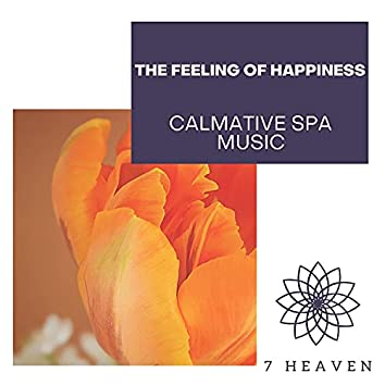 The Feeling Of Happiness - Calmative Spa Music