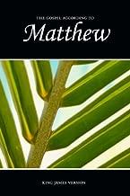 Matthew, The Gospel According to (KJV) (The Holy Bible, King James Version) (Volume 40)