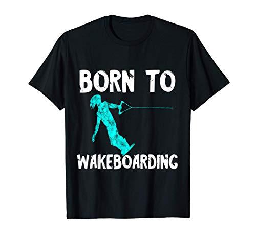 Geboren Zum Wakeboarden Wakeboarder Wakeboard Wasserski T-Shirt
