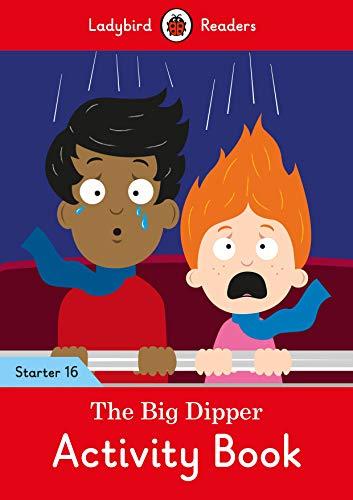 The Big Dipper Activity Book - Ladybird Readers Starter Level 16 (Ladybird Readers, Level 16)