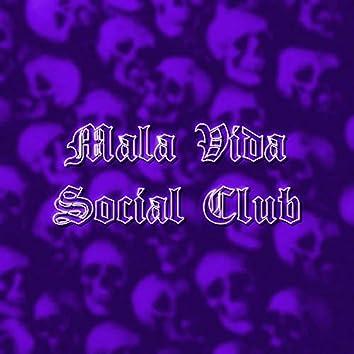Mala Vida Social Club Cypher