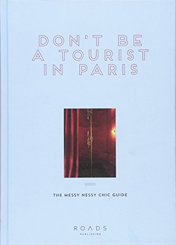 Price comparison product image Don't be a Tourist in Paris: The Messy Nessy Chic Guide