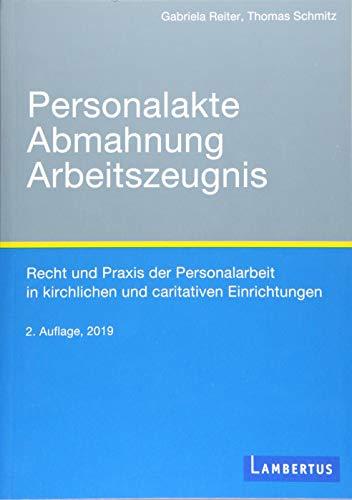 Personalakte, Abmahnung, Arbeitszeugnis: Recht und Praxis der Personalarbeit in kirchlichen und caritativen Einrichtungen