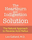 The Heartburn and Indigestion Solution