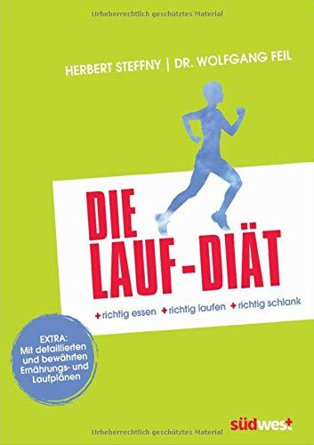 Die Lauf-Diät: richtig essen - richtig laufen - richtig schlank