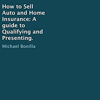 How to Sell Auto and Home Insurance: A Guide to Qualifying and Presenting. audiobook cover art