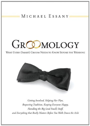 Groomology: The Ultimate Groom Survival Guide