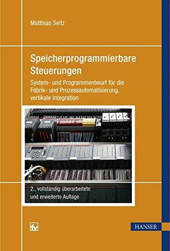Speicherprogrammierbare Steuerungen: System- und Programmentwurf für die Fabrik- und Prozessautomatisierung, vertikale Integration
