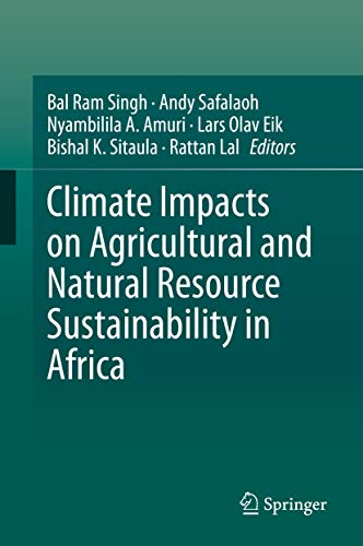 Climate Impacts on Agricultural and Natural Resource Sustainability in Africa (English Edition)