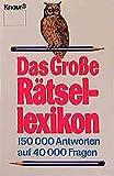 ISBN zu Das Große Rätsellexikon. 150 000 Antworten auf 40 000 Fragen.