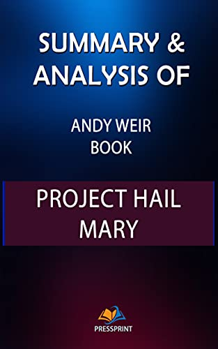 Summary & Analysis of Andy Weir Book: Project Hail Mary (PressPrint)