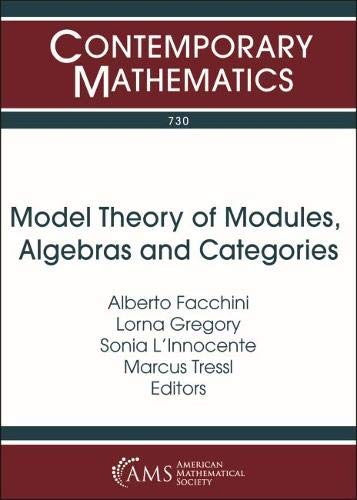 Model Theory of Modules, Algebras and Categories: International Conference Model Theory of Modules, Algebras and Categories July 28-august 2, 2017 ... Sicily, Italy (Contemporary Mathematics)