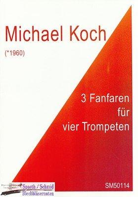 KOCH Michael 3 Fanfaren für 4 Trompeten