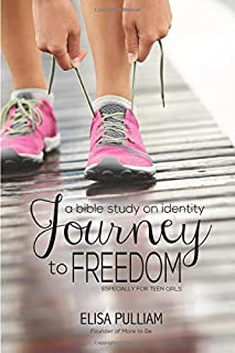 Journey to Freedom: A Bible Study on Identity for Teen Girls (Engage Bible Studies for Teen Girls) (Volume 1)