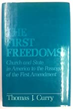 The First Freedoms: Church and State in America to the Passage of the First Amendment