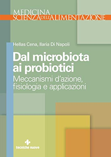 Dal microbiota ai probiotici. Meccanismi d\'azione, fisiologia e applicazioni
