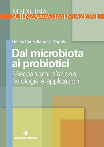 Dal microbiota ai probiotici. Meccanismi d'azione, fisiologia e applicazioni