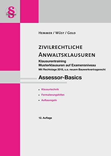 Assessor-Basics zivilrechtliche Anwaltsklausur Teil II - Klausurentraining (Skript Zivilrecht) (Skripten)