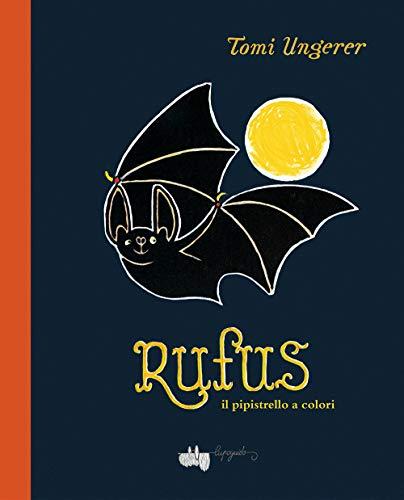 Rufus il pipistrello a colori. Ediz. a colori