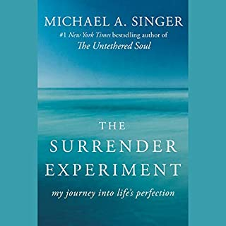 The Surrender Experiment     My Journey into Life's Perfection              Written by:                                                                                                                                 Michael A. Singer                               Narrated by:                                                                                                                                 Michael A. Singer                      Length: 7 hrs and 46 mins     136 ratings     Overall 4.7
