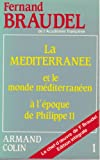 LA MEDITERRANEE ET LE MONDE MEDITERRANEEN A L EPOQUE DE PHILIPPE II TOME 1 - 01/01/1993