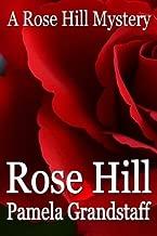 Rose Hill: Rose Hill Mystery Series by Pamela Grandstaff (2008-09-22)