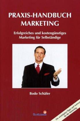 Schäfer Bodo, Praxis-Handbuch Marketing