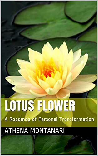 Lotus Flower: A Roadmap of Personal Transformation (The Lotus Flower Book 4) (English Edition)
