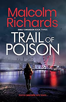 Trail of Poison: An Emily Swanson Murder Mystery (The Emily Swanson Series Book 3) by [Malcolm Richards]