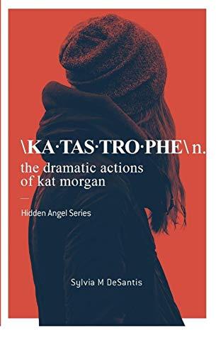 Katastrophe: The Dramatic Actions of Kat Morgan