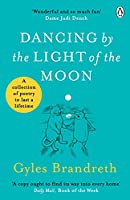 Dancing By The Light of The Moon: Over 250 poems to read, relish and recite