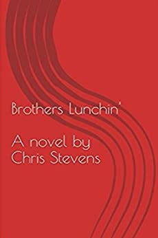 Brothers Lunchin' by [Chris Stevens]