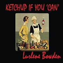 Ketchup If You Can: Canning, Dehydrating, Pickling, and Preserving Instructions from WW I (1914-2016)