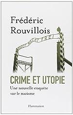 Crime et utopie - Une nouvelle enquête sur le nazisme de Frédéric Rouvillois
