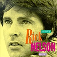 The Best of Rick Nelson 1963 -1975 by Rick Nelson (1990-02-01)