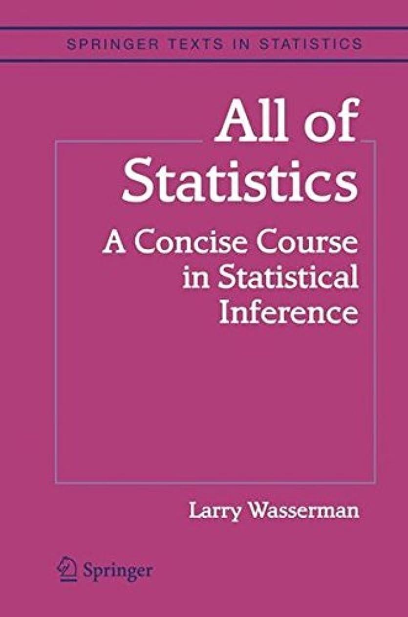 凝視飲料力学All of Statistics: A Concise Course in Statistical Inference (Springer Texts in Statistics) (English Edition)