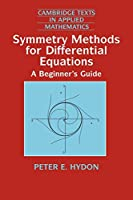 Symmetry Methods for Diff Equations (Cambridge Texts in Applied Mathematics, Series Number 22)