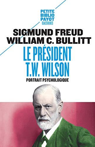 Le Président T.w. Wilson_1_ere_ed: Portrait psychologique