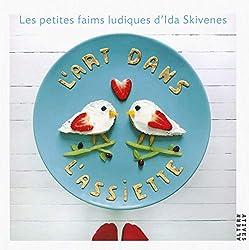Food art pour enfants - L'art dans l'assiette: Les petites faims ludiques d'Ida Skivenes