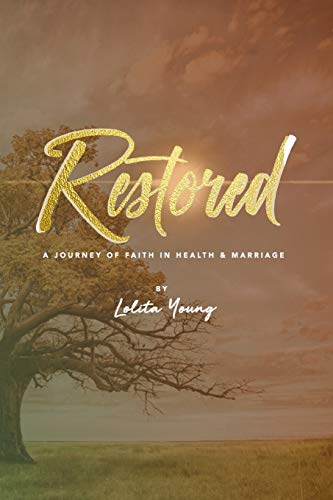 Restored: A Journey of Faith in Health & Marriage