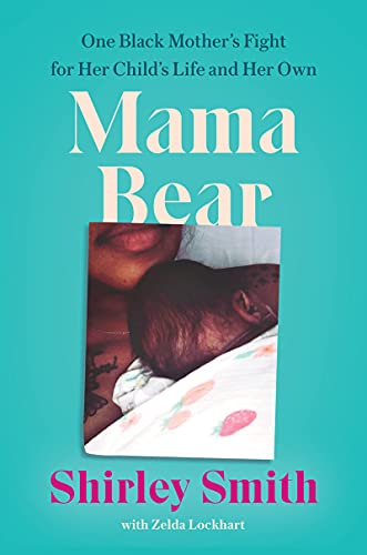 Mama Bear: One Black Mother's Fight for Her Child's Life and Her Own