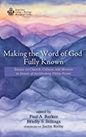 Making the Word of God Fully Known (Australian College of Theology Monograph)