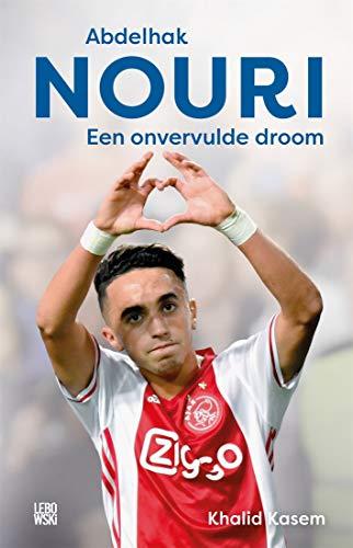 Abdelhak Nouri: een onvervulde droom (Dutch Edition)
