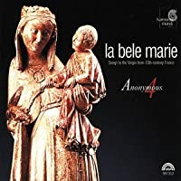 La Bele Marie: Songs to the Virgin from 13th-Century France (2002-08-13)